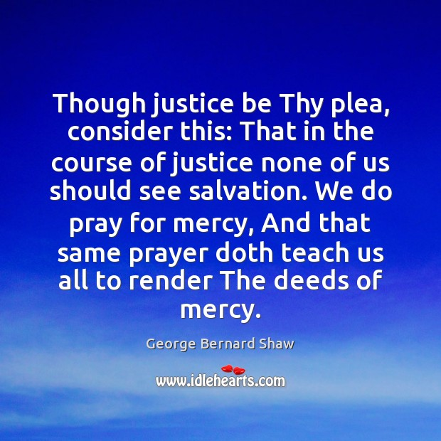 Though justice be Thy plea, consider this: That in the course of Image