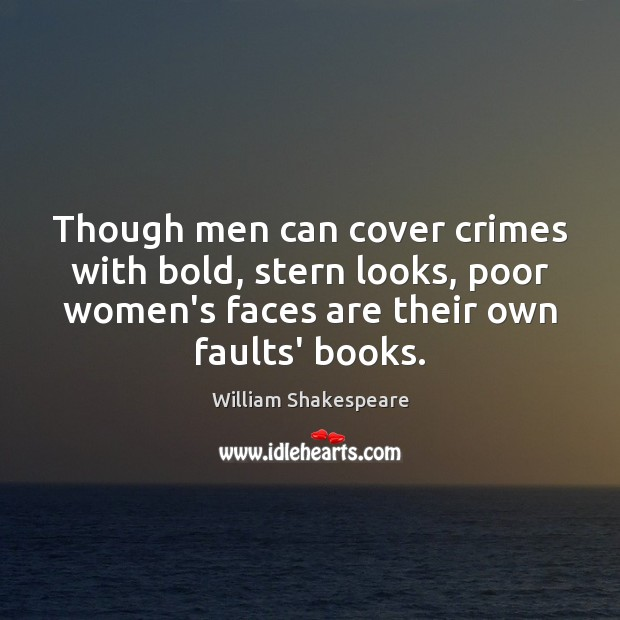 Though men can cover crimes with bold, stern looks, poor women's faces Image