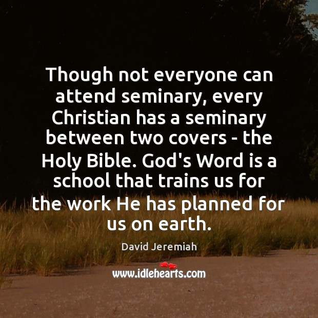 Though not everyone can attend seminary, every Christian has a seminary between Image