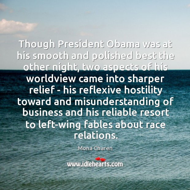 Though President Obama was at his smooth and polished best the other Mona Charen Picture Quote