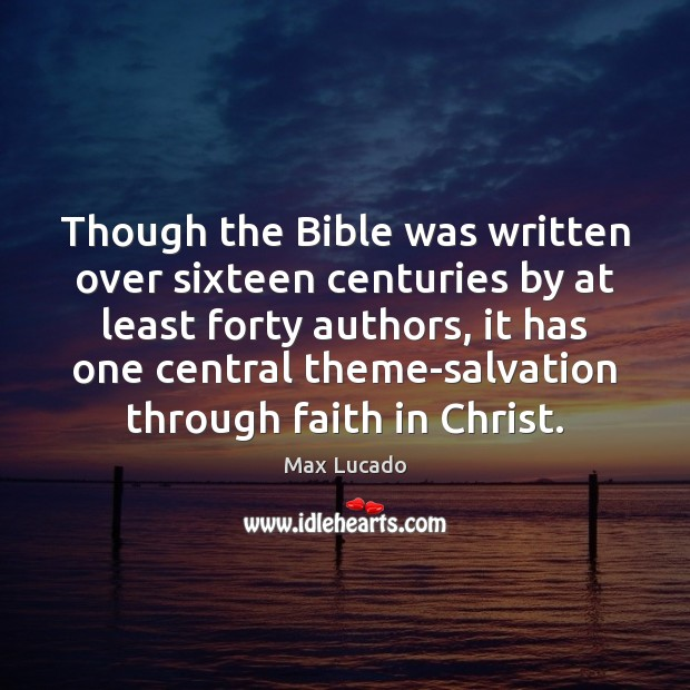 Image, Though the Bible was written over sixteen centuries by at least forty