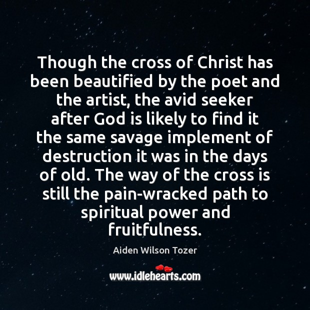 Image, Though the cross of Christ has been beautified by the poet and