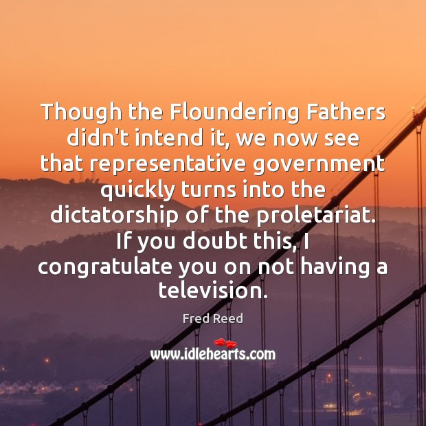 Image, Though the Floundering Fathers didn't intend it, we now see that representative