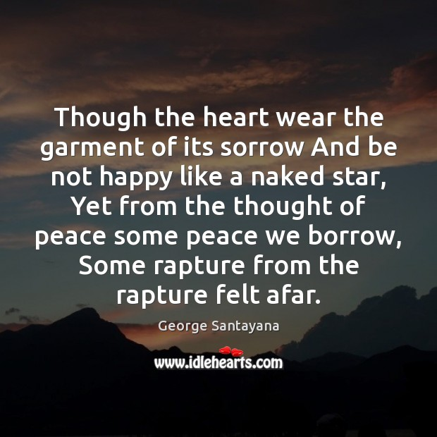 Image, Though the heart wear the garment of its sorrow And be not