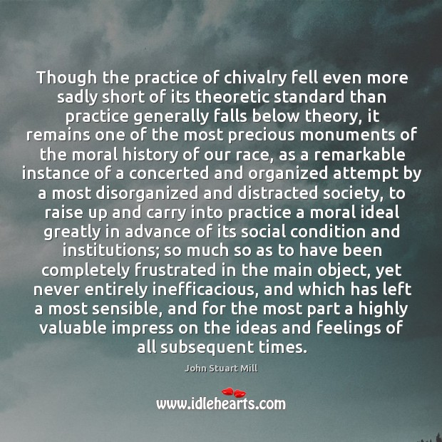 Image, Though the practice of chivalry fell even more sadly short of its theoretic