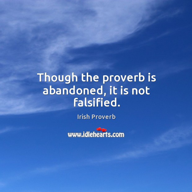 Image, Though the proverb is abandoned, it is not falsified.