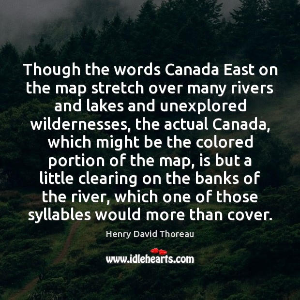 Though the words Canada East on the map stretch over many rivers Image