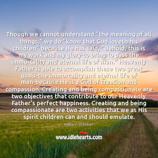 "Image, Though we cannot understand ""the meaning of all things,"" we do ""know"