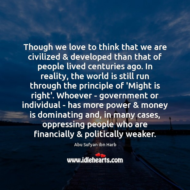 Image, Though we love to think that we are civilized & developed than that