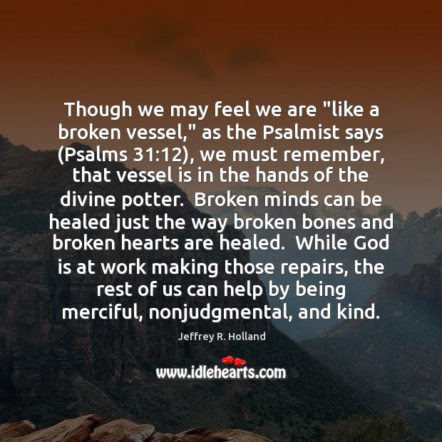 """Image, Though we may feel we are """"like a broken vessel,"""" as the"""