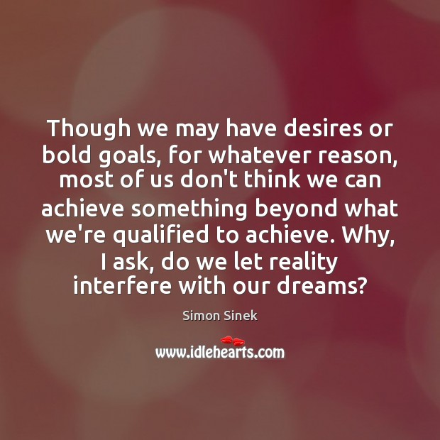 Though we may have desires or bold goals, for whatever reason, most Image