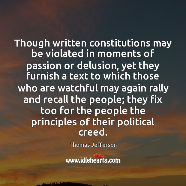 Though written constitutions may be violated in moments of passion or delusion, Image