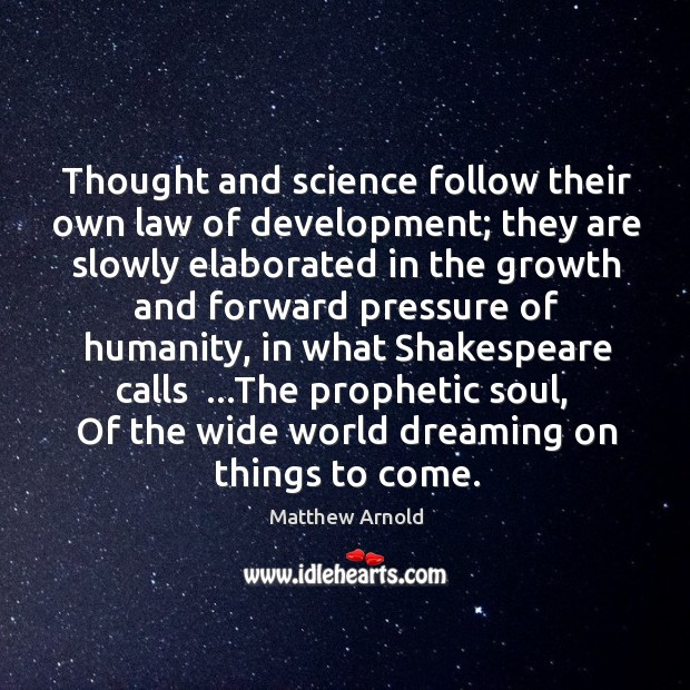 Thought and science follow their own law of development; they are slowly Image
