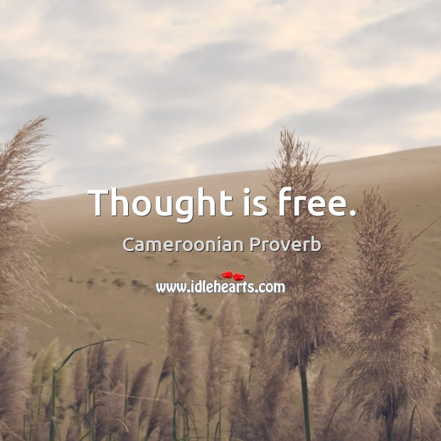 Thought is free. Cameroonian Proverbs Image