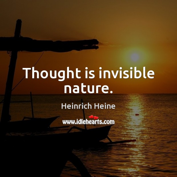 Image, Thought is invisible nature.