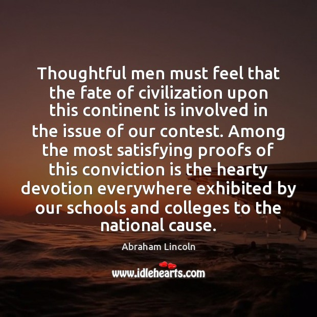 Thoughtful men must feel that the fate of civilization upon this continent Image