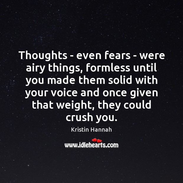 Image, Thoughts – even fears – were airy things, formless until you made