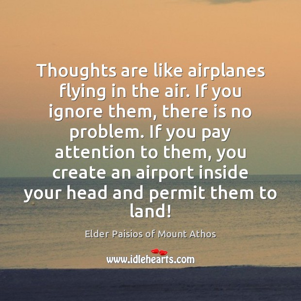 Thoughts are like airplanes flying in the air. If you ignore them, Image