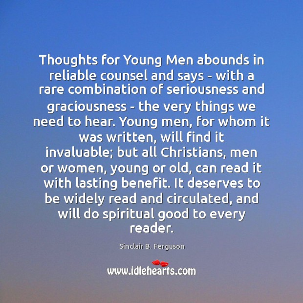 Thoughts for Young Men abounds in reliable counsel and says – with Sinclair B. Ferguson Picture Quote