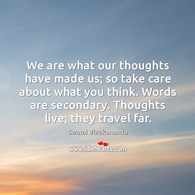 Thoughts live; they travel far. Image