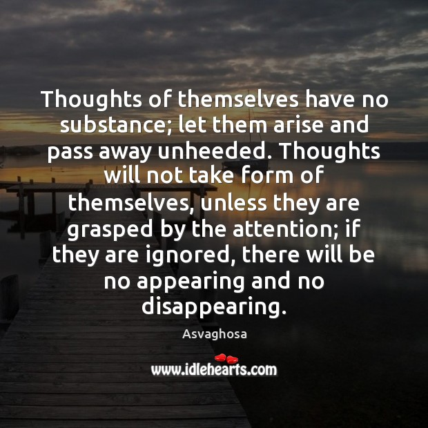 Thoughts of themselves have no substance; let them arise and pass away Image