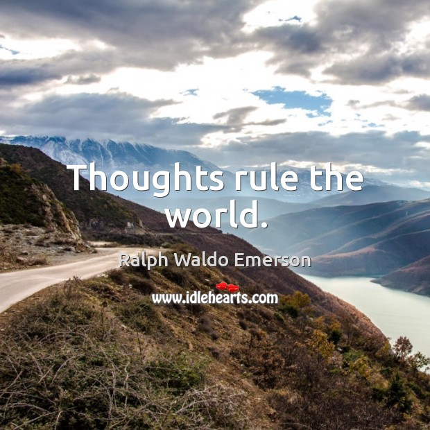 Thoughts rule the world. Image