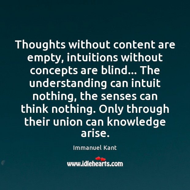 Image, Thoughts without content are empty, intuitions without concepts are blind… The understanding