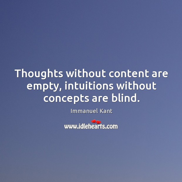 Image, Thoughts without content are empty, intuitions without concepts are blind.