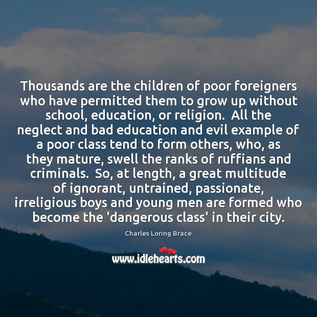 Image, Thousands are the children of poor foreigners who have permitted them to