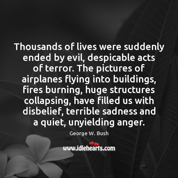 Image, Thousands of lives were suddenly ended by evil, despicable acts of terror.