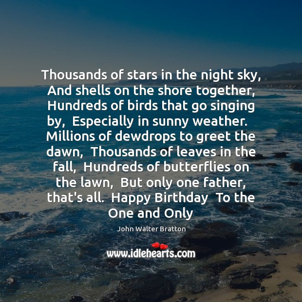 Thousands of stars in the night sky,  And shells on the shore John Walter Bratton Picture Quote