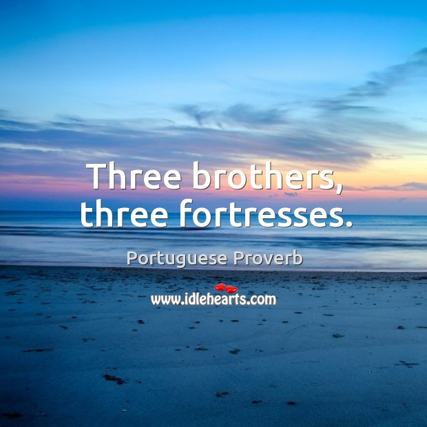 Three brothers, three fortresses. Image