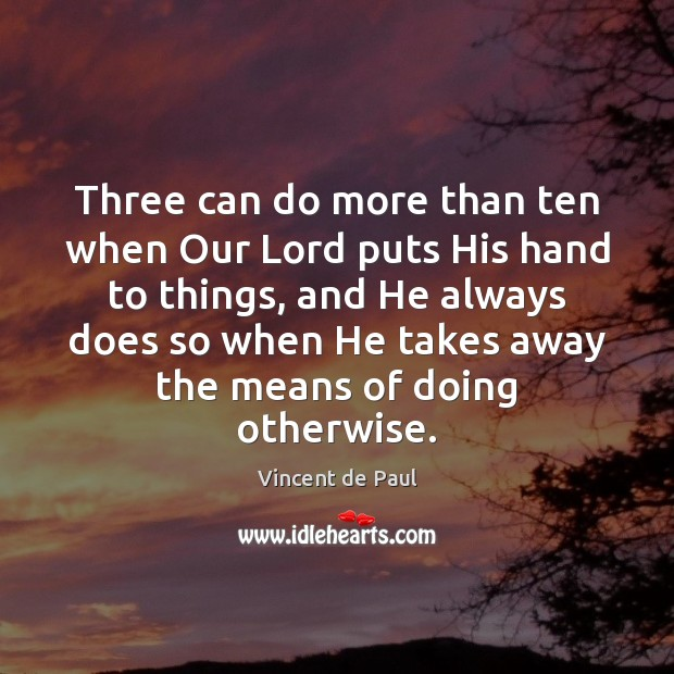 Image, Three can do more than ten when Our Lord puts His hand
