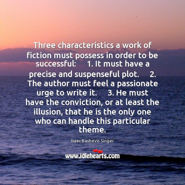 Three characteristics a work of fiction must possess in order to be Image