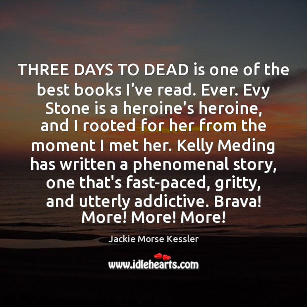 Image, THREE DAYS TO DEAD is one of the best books I've read.