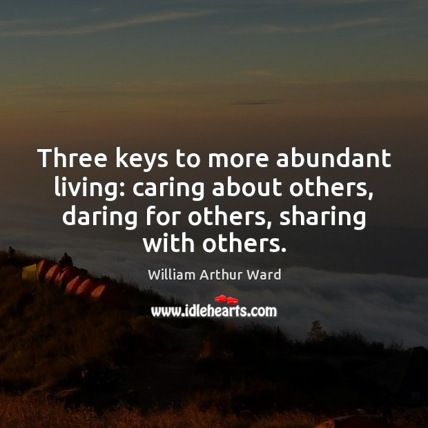 Image, Three keys to more abundant living: caring about others, daring for others,