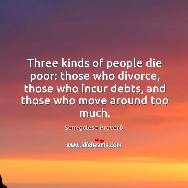 Three kinds of people die poor Image