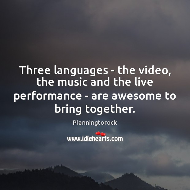 Three languages – the video, the music and the live performance – Image