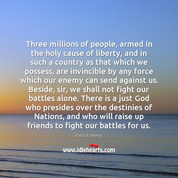 Three millions of people, armed in the holy cause of liberty, and Image