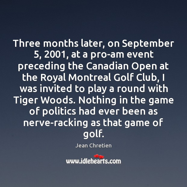 Three months later, on September 5, 2001, at a pro-am event preceding the Canadian Image