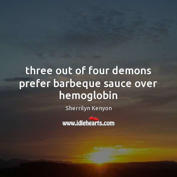 Three out of four demons prefer barbeque sauce over hemoglobin Image