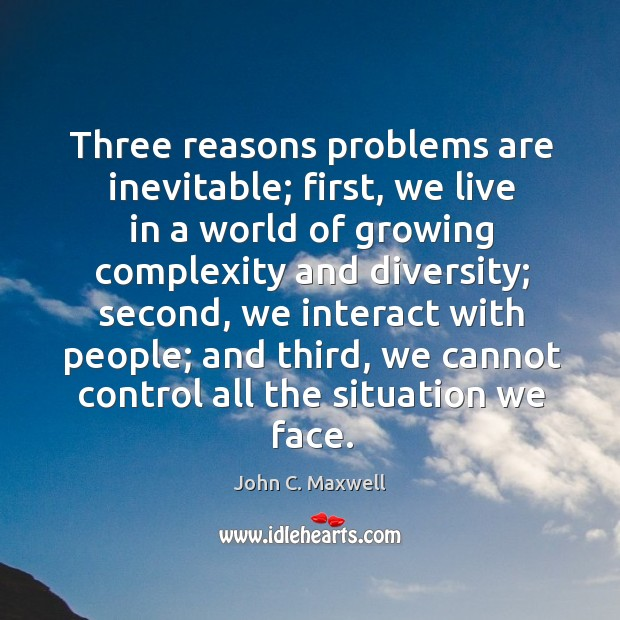 Three reasons problems are inevitable; first Image
