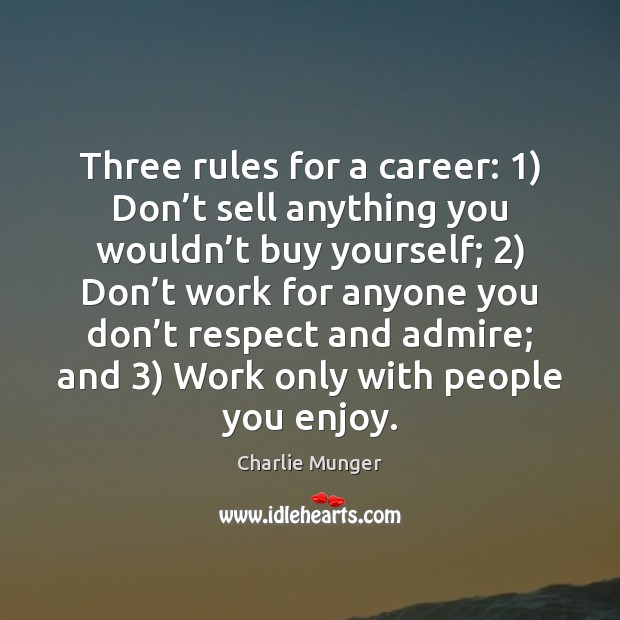 Image, Three rules for a career: 1) Don't sell anything you wouldn't