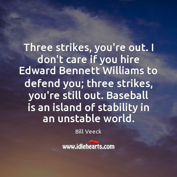 Image, Three strikes, you're out. I don't care if you hire Edward Bennett