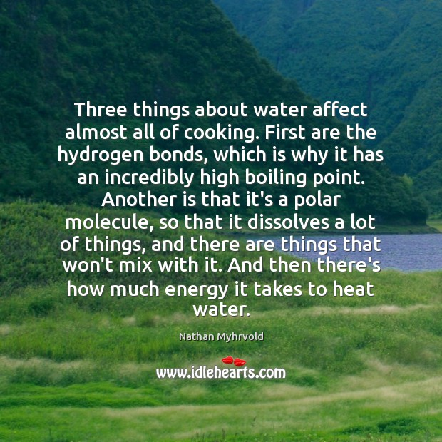 Image, Three things about water affect almost all of cooking. First are the