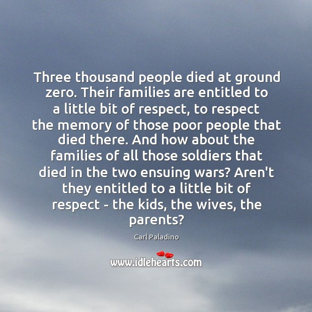 Three thousand people died at ground zero. Their families are entitled to Image