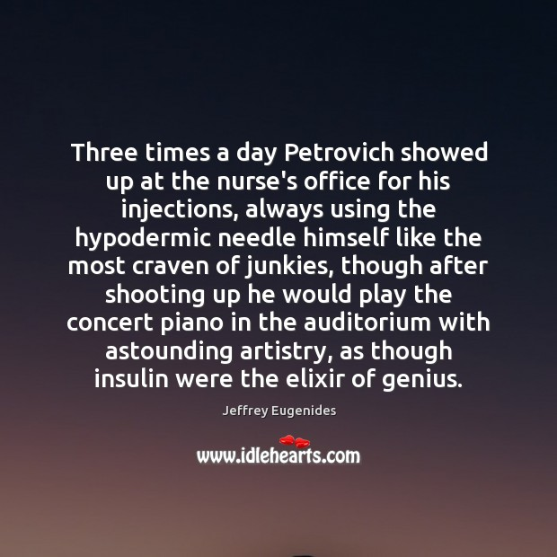 Image, Three times a day Petrovich showed up at the nurse's office for