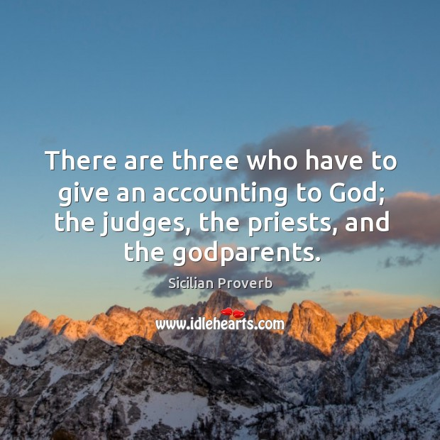 Three who have to give an accounting to God Sicilian Proverbs Image