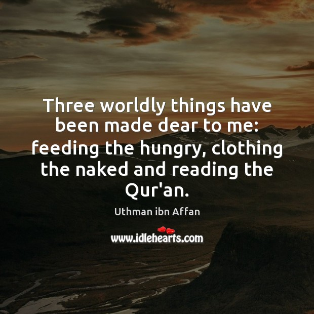 Three worldly things have been made dear to me: feeding the hungry, Image