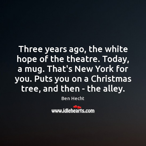 Image, Three years ago, the white hope of the theatre. Today, a mug.